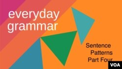 Everyday Grammar - Sentence Patterns: Part 4
