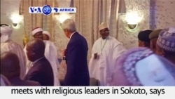 VOA60 Africa - Nigeria: U.S. Secretary of State John Kerry meets religious leaders in Sokoto