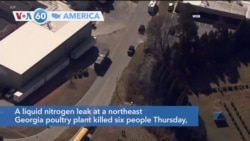 VOA60 America - A liquid nitrogen leak at a northeast Georgia poultry plant killed six people