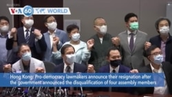 VOA60 Addunyaa - Hong Kong pro-democracy lawmakers resign in solidarity with ousted colleagues