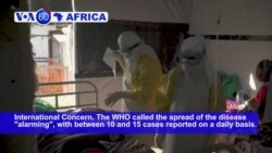 VOA60 Africa - WHO Declares Ebola in DRC a Global Public Health Emergency