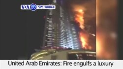 VOA60 World - Fire Engulfs Luxury Hotel in Dubai, at Least 14 Hurt