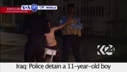 VOA60 World PM - Iraq: Police detain a 11-year-old boy and remove a suicide vest from him