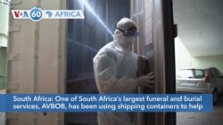 VOA60 Africa- One of South Africa's largest funeral and burial services using shipping containers to help cope with COVID-19 deaths