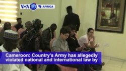 VOA60 Africa - Cameroon's Army expelled at least 100,000 Nigerians