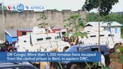 VOA60 Afrikaa - More than 1,300 inmates have escaped from the central prison in Beni, in eastern DRC