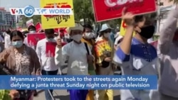 VOA60 World - Myanmar: Protesters took to the streets again Monday defying a junta threat