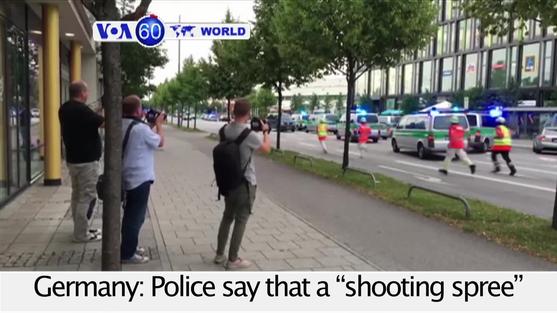 VOA60 World PM - Multiple Casualties in Munich Shopping Center
