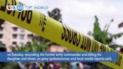 VOA60 Addunyaa - Uganda: Ex-Army Commander Survives Apparent Assassination Attempt