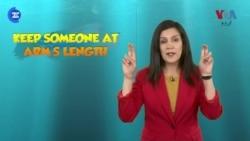 انگلش اِن اے منٹ: آج کا محاورہ ہے Keep Someone at Arm's Length