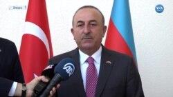 """Çavuşoğlu: """"Ermenistan İşgal Ettiği Topraklardan Çıkmalıdır"""""""