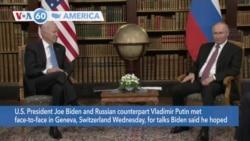 VOA60 America - U.S. President Joe Biden and Russian counterpart Vladimir Putin met face-to-face in Geneva
