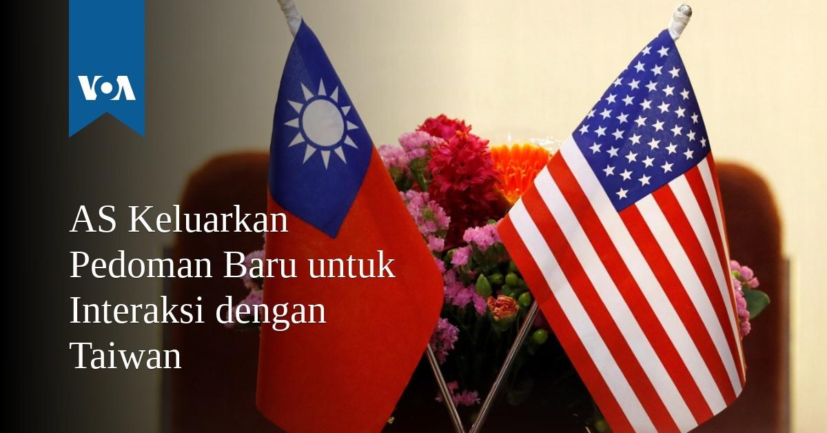 AS Keluarkan Pedoman Baru untuk Interaksi dengan Taiwan