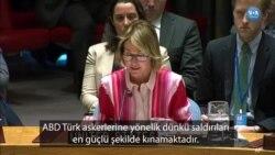 Türk Güçlerine Saldırı BM Güvenlik Konseyi'nde Tartışıldı
