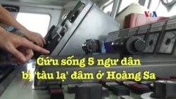 Cứu sống 5 ngư dân bị 'tàu lạ' đâm ở Hoàng Sa