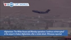 VOA60 World - US Evacuation Effort 'Uninterrupted' by Kabul Airport Rocket Attack