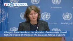 VOA60 Africa - UN Chief 'Shocked' as Ethiopia Expels 7 Aid Officials
