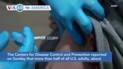 VOA60 America - More than half of all U.S. adults have received at least one dose of the COVID-19 vaccine