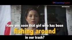 Học tiếng Anh qua phim ảnh: Fishing around - Phim The Book of Love (VOA)