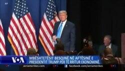 Mbështetësit besojnë në aftësinë e Presidentit Trump për të rritur ekonominë