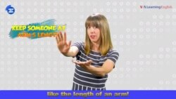 English in a Minute: Keep Someone At Arm's Length