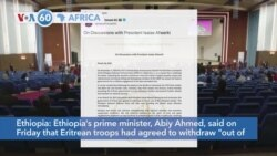 """VOA60 Afrikaa- Ethiopia's prime minister Abiy Ahmed: Eritrean troops had agreed to withdraw """"out of the Ethiopian border"""""""