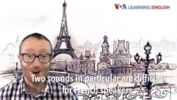 How to Pronounce: Pronunciation issues of French speakers, part one