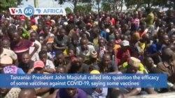 VOA60 Afrikaa - Tanzanian President Expresses Doubt on Coronavirus Vaccines