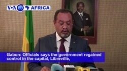 VOA60 Africa - Gabon: Officials says the government regained control in the capital, Libreville, after an attempted coup