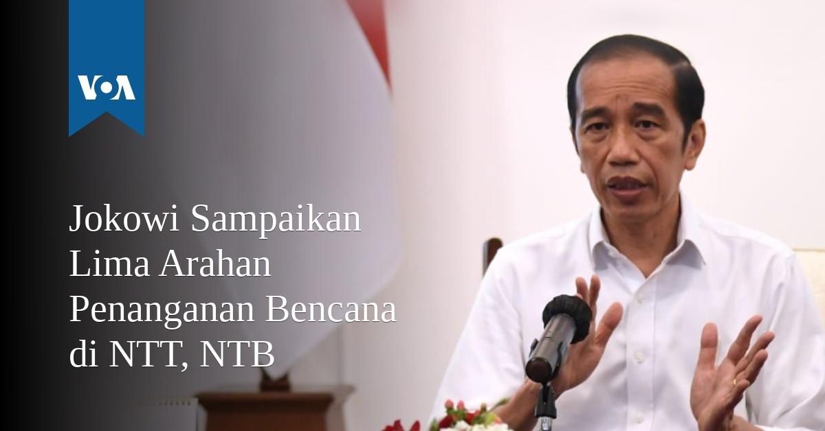 Jokowi Sampaikan Lima Arahan Penanganan Bencana di NTT, NTB
