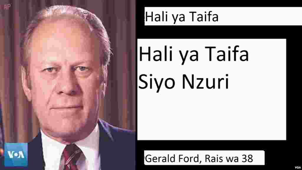 Rais Ford - Hotuba yake ya kwanza ya Hali ya Taifa ilikuwa wakati mgumu, ilifuatia kujiuzulu kwa Rais Richard Nixon.