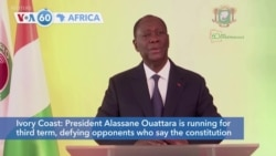 VOA60 Africa - Ivory Coast: President Alassane Ouattara is running for a third term
