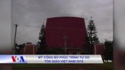 Mỹ công bố phúc trình Tự do Tôn giáo Việt Nam 2016
