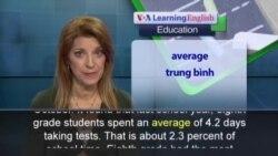 Phát âm chuẩn - Anh ngữ đặc biệt: Too Many Tests? (VOA)