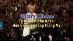 Hillary Clinton - Từ Đệ nhất Phu Nhân đến Ứng viên Tổng thống Mỹ