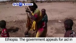 VOA60 Africa - Ethiopia appeals for aid to help millions suffering the country's worst drought in decades
