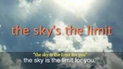 Thành ngữ tiếng Anh thông dụng: Sky Is The Limit (VOA)