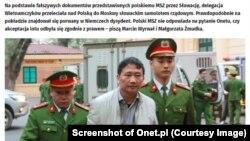 HÌnh ảnh Trịnh Xuân Thanh bị dẫn độ ra tòa trong một vụ xử tại Hà Nội trên trang web của Onet.pl, cổng điện tử lớn nhất Ba Lan.