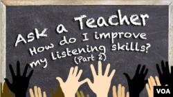 Ask a Teacher - How do I improve my listening skills?