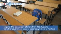 VOA60 Africa - Nigeria: The kidnappers of more than 300 students in Kankara have demanded a government ransom to free them