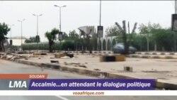 Accalmie...en attendant le dialogue politique au Soudan