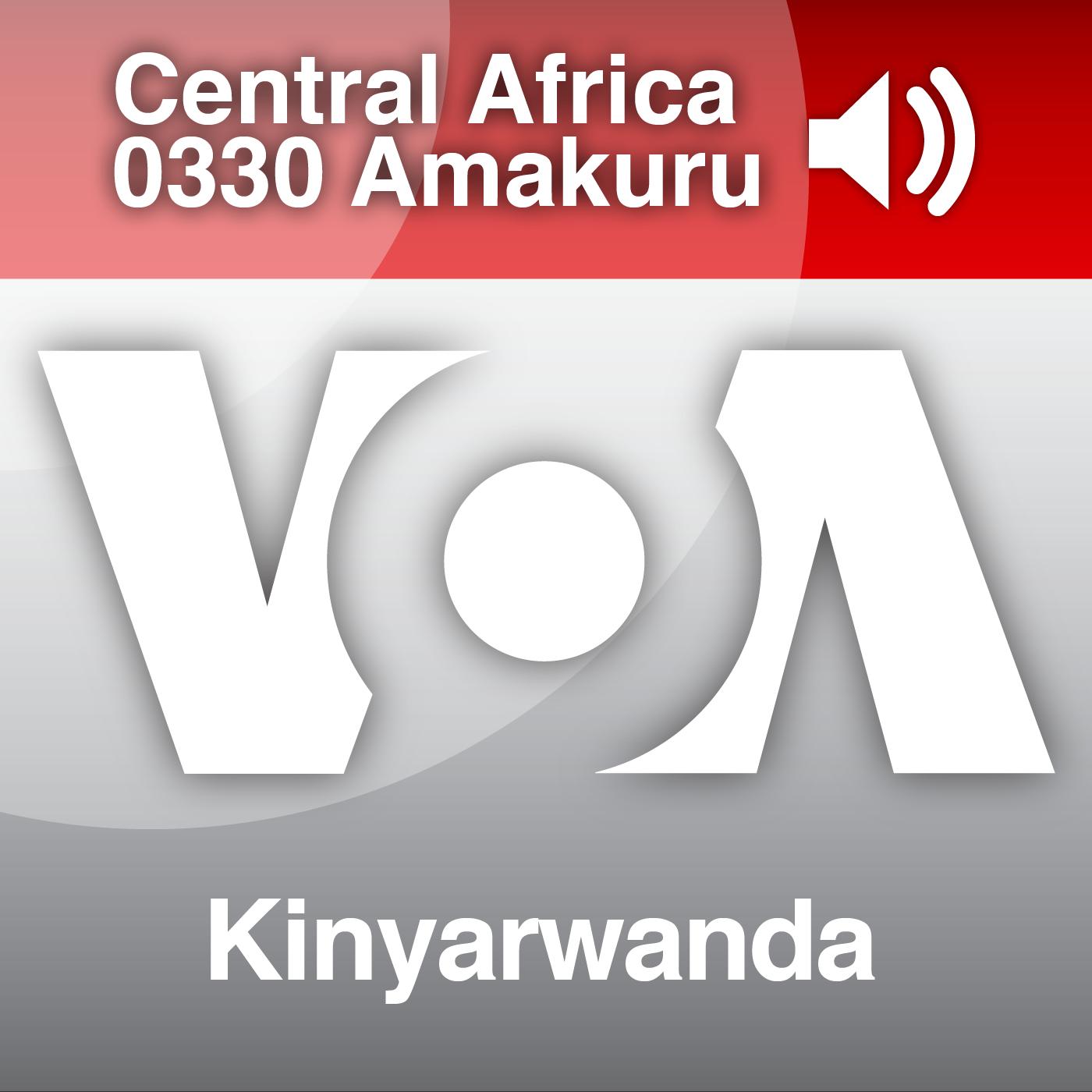 Amakuru mu Gitondo - 0330 UTC - Voice of America