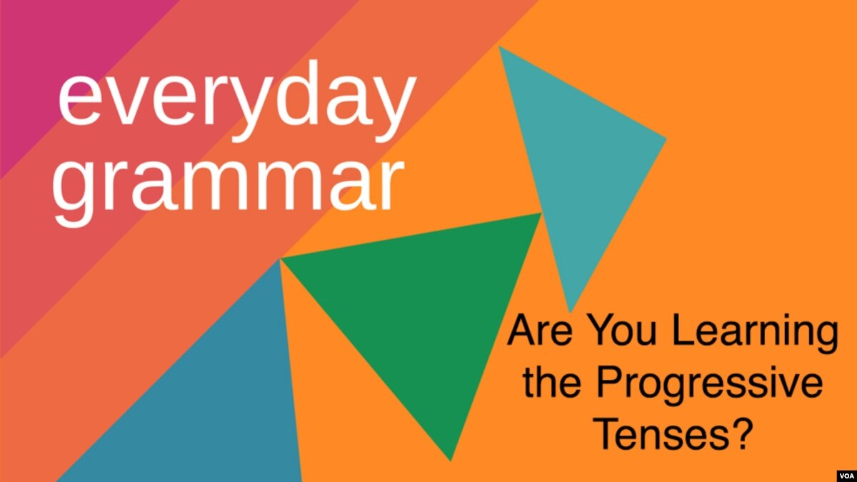 Are You Learning the Progressive Tenses?
