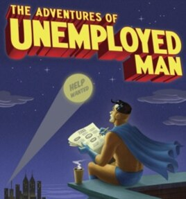 Writers Erich Origen and Gan Golan send Unemployed Man on a heroic search for work while he also wages an epic battle against economic super villains.