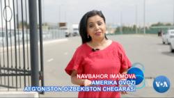 Afg'oniston-O'zbekiston chegarasida: bugungi manzara