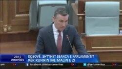 Kosovë: Shtyhet ratifikimi i marrëveshjes me Malin e Zi
