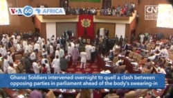 VOA60 Africa - Ghana: Soldiers intervene to quell a clash between parties in parliament
