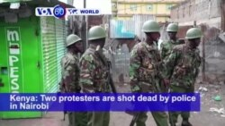 VOA60 World PM - Kenya: Two protesters are shot dead by police in Nairobi