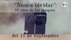 """""""Nunca olvidar"""": 20 años de los ataques del 11 de septiembre"""