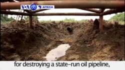 VOA60 Africa- Nigeria: A militant group claims responsibility for destroying a state-run oil pipeline